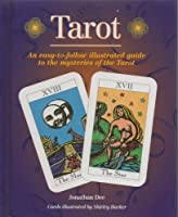 Tarot: An easy to follow illustrated guide to the mysteries of the Tarot