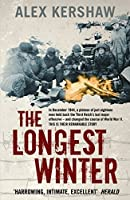 The Longest Winter: The Epic Story of World War II's Most Decorated Platoon