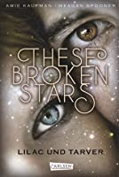 These Broken Stars. Lilac und Tarver (Starbound, #1)