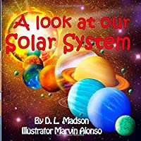 A Look at our Solar System: A Children's Picture Book about Space