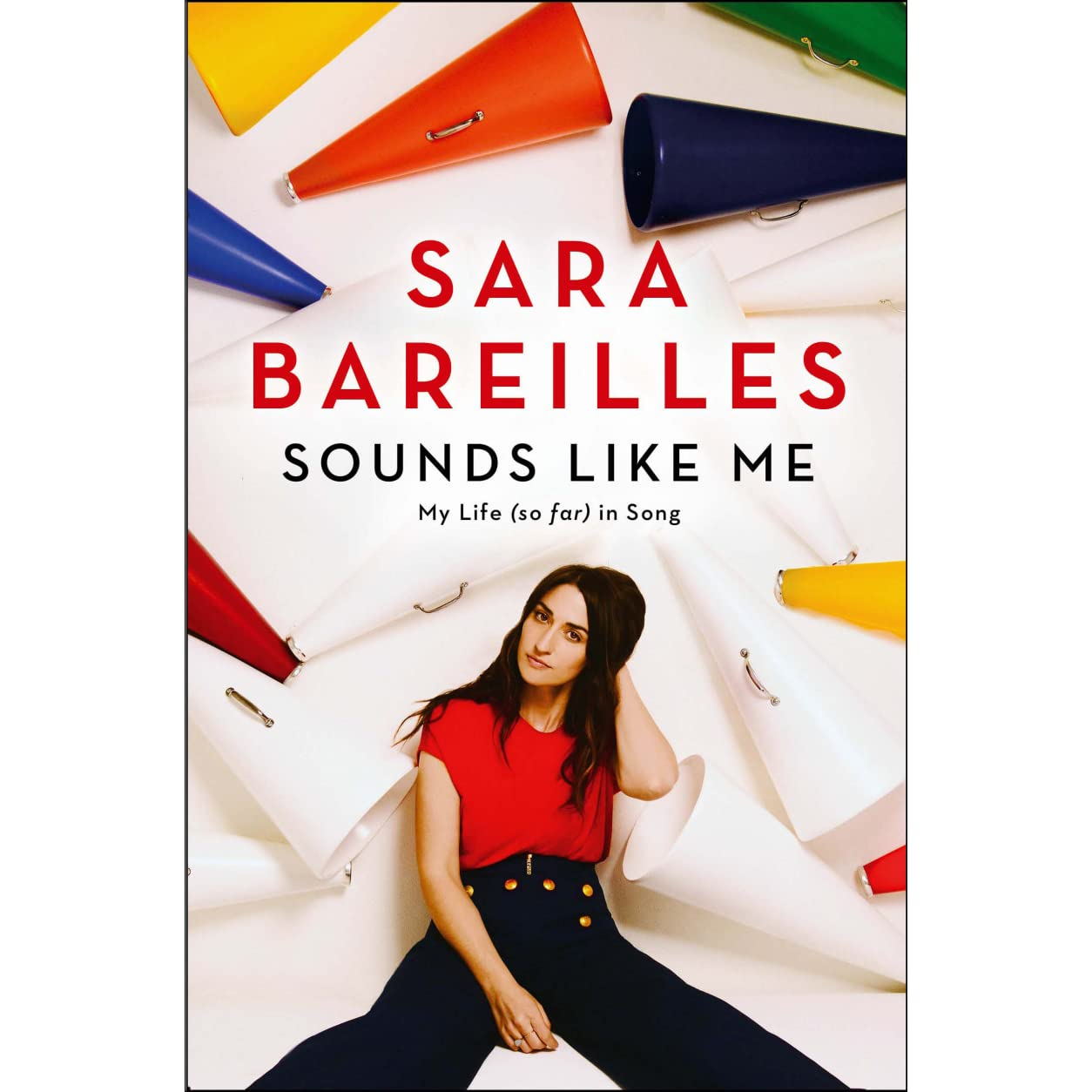 sounds like me my life so far in song by sara bareilles sounds like me my life so far in song by sara bareilles reviews discussion bookclubs lists