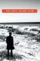 The Jekyl Island Club (A John Le Brun Novel)