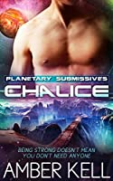 Chalice (Planetary Submissives Book 1)