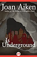 Is Underground (The Wolves Chronicles Book 8)