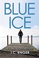 Blue Ice (Thr Lake House Mysteries Book 1)