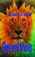 Shattered Dreams: Poems, Chants and Short Stories