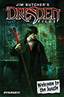 Jim Butcher's The Dresden Files: Welcome to the Jungle (Jim Butcher's The Dresden Files: Welcome to the Jungle Vol. 1)