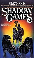 Shadow Games: (The Chronicles of the Black Company, #4)