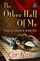 The Other Half Of Me (Patryk's Branch Book 1)