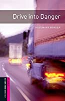 Drive into Danger: 250 Headwords (Oxford Bookworms Library)