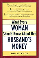 What Every Women Should Know About Her Husband's: Money