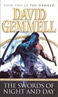 The Swords of Night and Day (Drenai Tales, #11) (The Damned, #2)