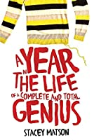 A Year in the Life of a Complete and Total Genius (The Arthur Bean Stories)