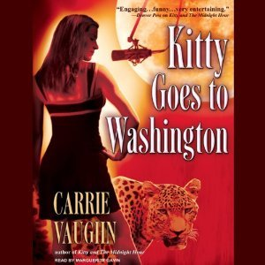 Kitty Goes To Washington Kitty Norville 2 By Carrie