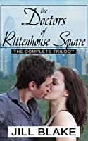Doctors of Rittenhouse Square (The Complete Trilogy)