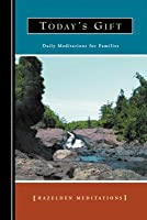 Today's Gift: Daily Meditations for Families: Daily Meditations for Families
