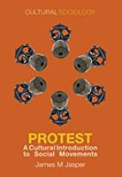 Protest: A Cultural Introduction to Social Movements
