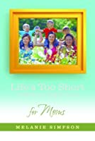 Life's Too Short to Miss the Big Picture for Moms