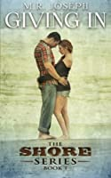 Giving In (The Shore #1)