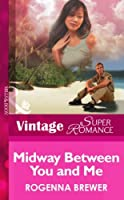 Midway Between You and Me (Mills & Boon Vintage Superromance) (In Uniform, Book 9)