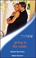 Going to the Castle (Mills & Boon Modern)