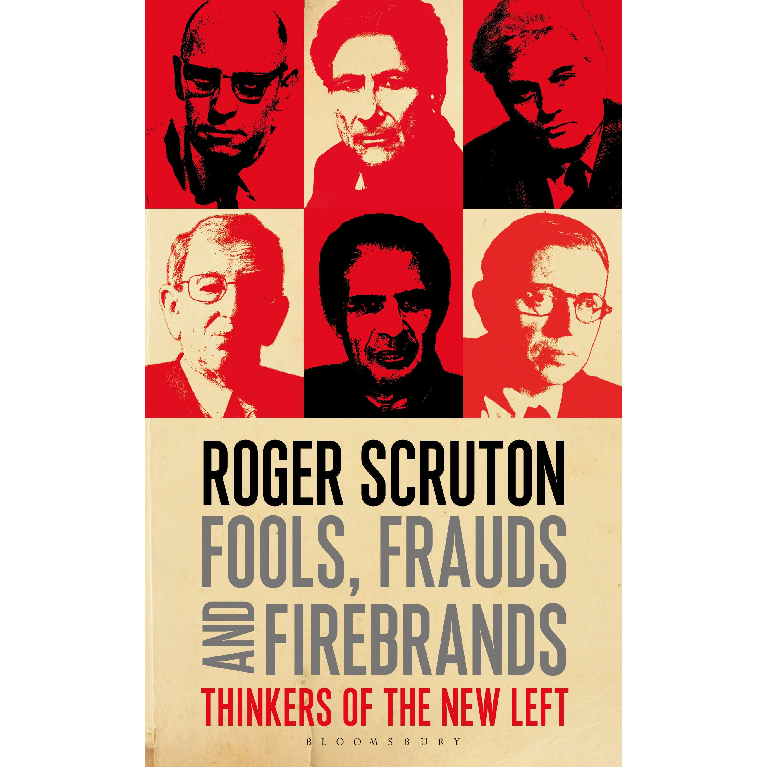 Fools, Frauds And Firebrands: Thinkers Of The New Left By Roger Scruton €�  Reviews, Discussion, Bookclubs, Lists