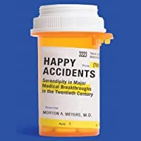 Happy Accidents: Serendipity in Modern Medical Breakthroughs (Audiobook)