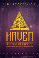 Haven (The War of Princes, #1)