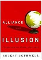 Alliance and Illusion: Canada and the World, 1945-1984