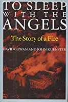 To Sleep with the Angels: A Story of a Fire