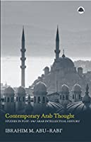 Contemporary Arab Thought: Studies in Post-1967 Arab Intellectual History