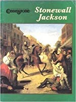 Stonewall Jackson The Man, The Soldier, The Legend