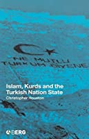 Islam, Kurds and the Turkish Nation State (New Technologies/New Cultures)