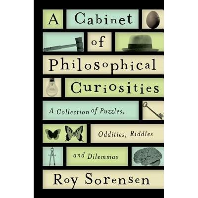 Cabinet Of Philosophical Curiosities A Collection Of Puzzles