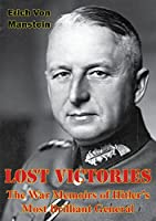 Lost Victories: The War Memoirs of Hitler's Most Brilliant General [Illustrated Edition]