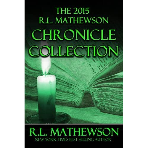 The 2015 R.L. Mathewson Chronicles Collection by R.L ...