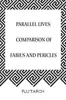 Parallel Lives: Comparison of Fabius and Pericles