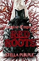Red Roots: Once Dark (Vampire Empire Book 17)