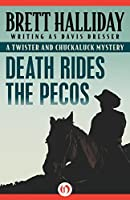 Death Rides the Pecos (The Twister and Chuckaluck Mysteries)