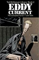 Ted Mckeever Library Vol. 2: Eddy Current