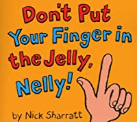 Don't Put Your Finger in the Jelly Nelly (Novelty Miniature)