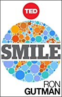 Smile: The Astonishing Powers of a Simple Act