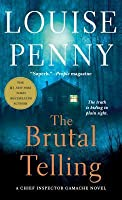 The Brutal Telling (Chief Inspector Gamache, #5)