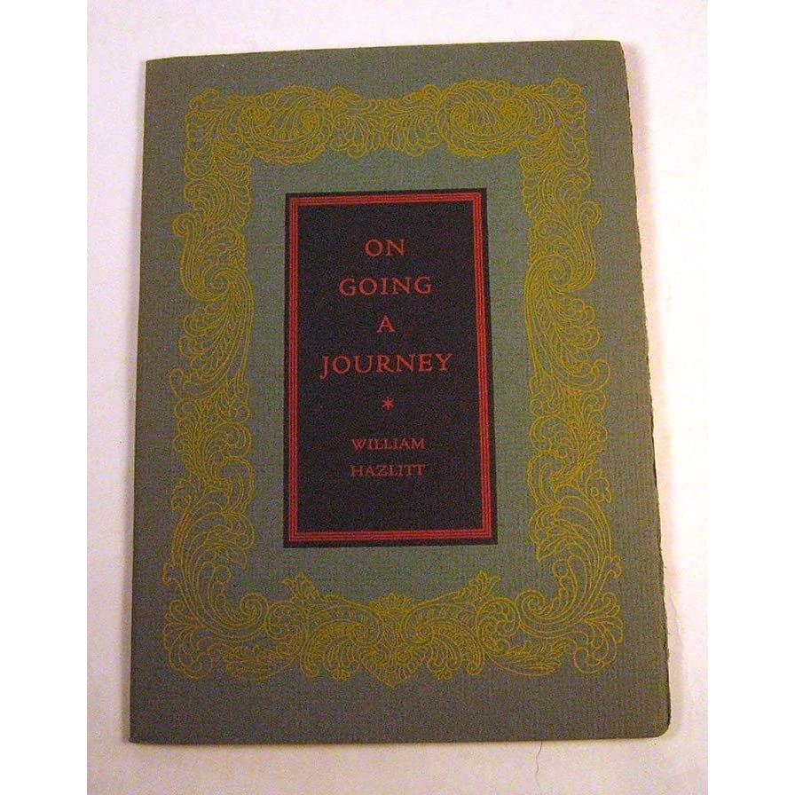 on going a journey by william hazlitt reviews discussion on going a journey by william hazlitt reviews discussion bookclubs lists