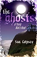 The Ghosts of Young Nick's Head (Spooky Adventures Book 1)