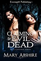 Claiming the Evil Dead (Soul Catcher Book 1)