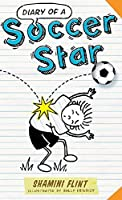 Diary of a Soccer Star: 1 (Diary of a...)