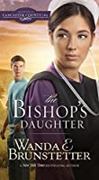 The Bishop's Daughter (Daughters of Lancaster County Book 3)