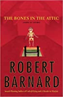 The Bones In The Attic (Charlie Peace, #8)