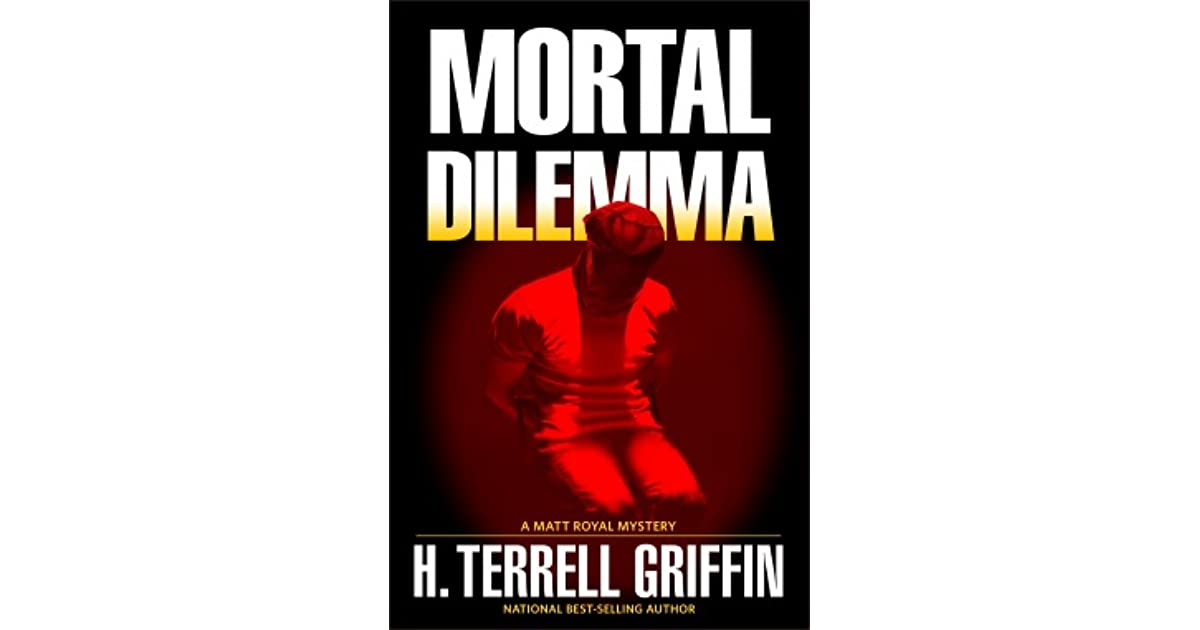 mortal dilemma by h terrell griffin reviews discussion